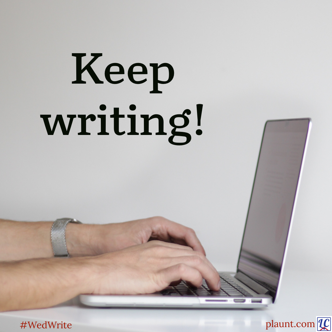 Hands typing on a laptop. Caption: Keep writing!