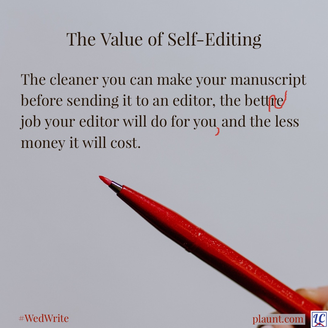 A red pen against a white page with this caption: The Value of Self-Editing The cleaner you can make your manuscript before sending it to an editor, the better job your editor will do for you, and the less money it will cost.