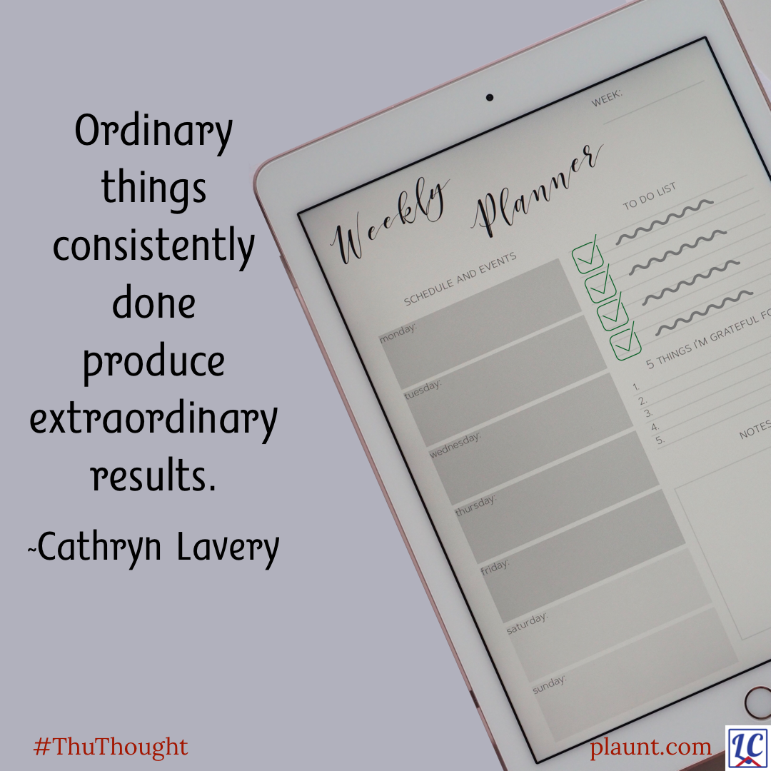 A weekly planner page displayed on an iPad, showing checkmarks and squiggly lines representing writing. Caption: Ordinary things consistently done produce extraordinary results. ~Cathryn Lavery