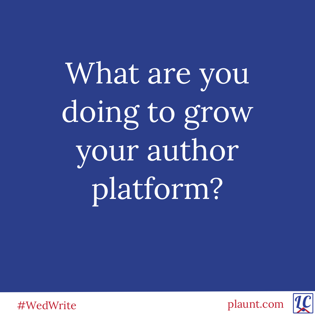 What are you doing to grow your author platform?