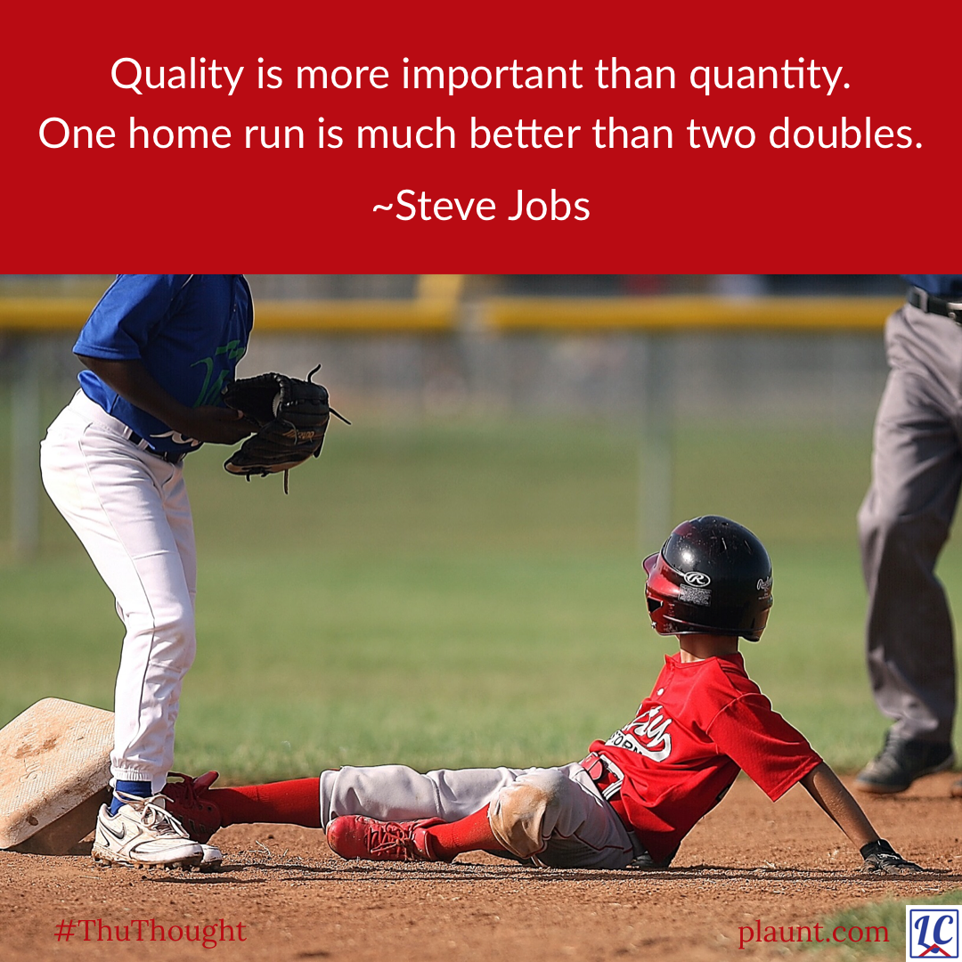 A young baseball player sliding into second base, with an opponent standing over him. Caption: Quality is more important than quantity. One home run is much better than two doubles. ~Steve Jobs