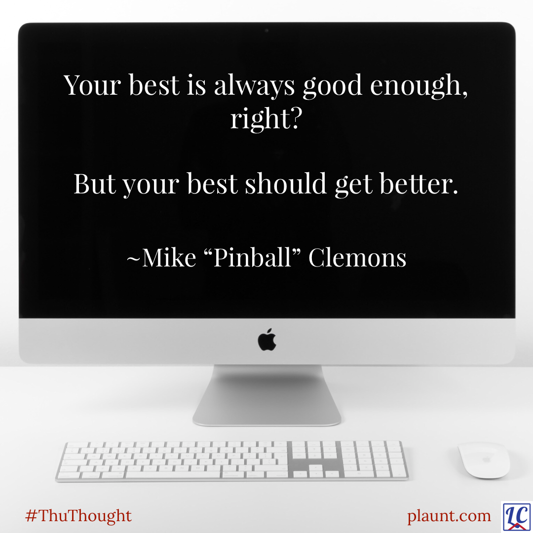 """A Mac computer with a keyboard and mouse on a white desk in front of a white wall. Caption: Your best is always good enough, right? But your best should get better. ~Mike """"Pinball"""" Clemons"""