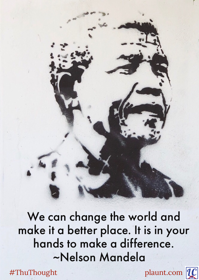 A stippled drawing of Nelson Mandela. Caption: We can change the world and make it a better place. It is in your hands to make a difference. ~Nelson Mandela