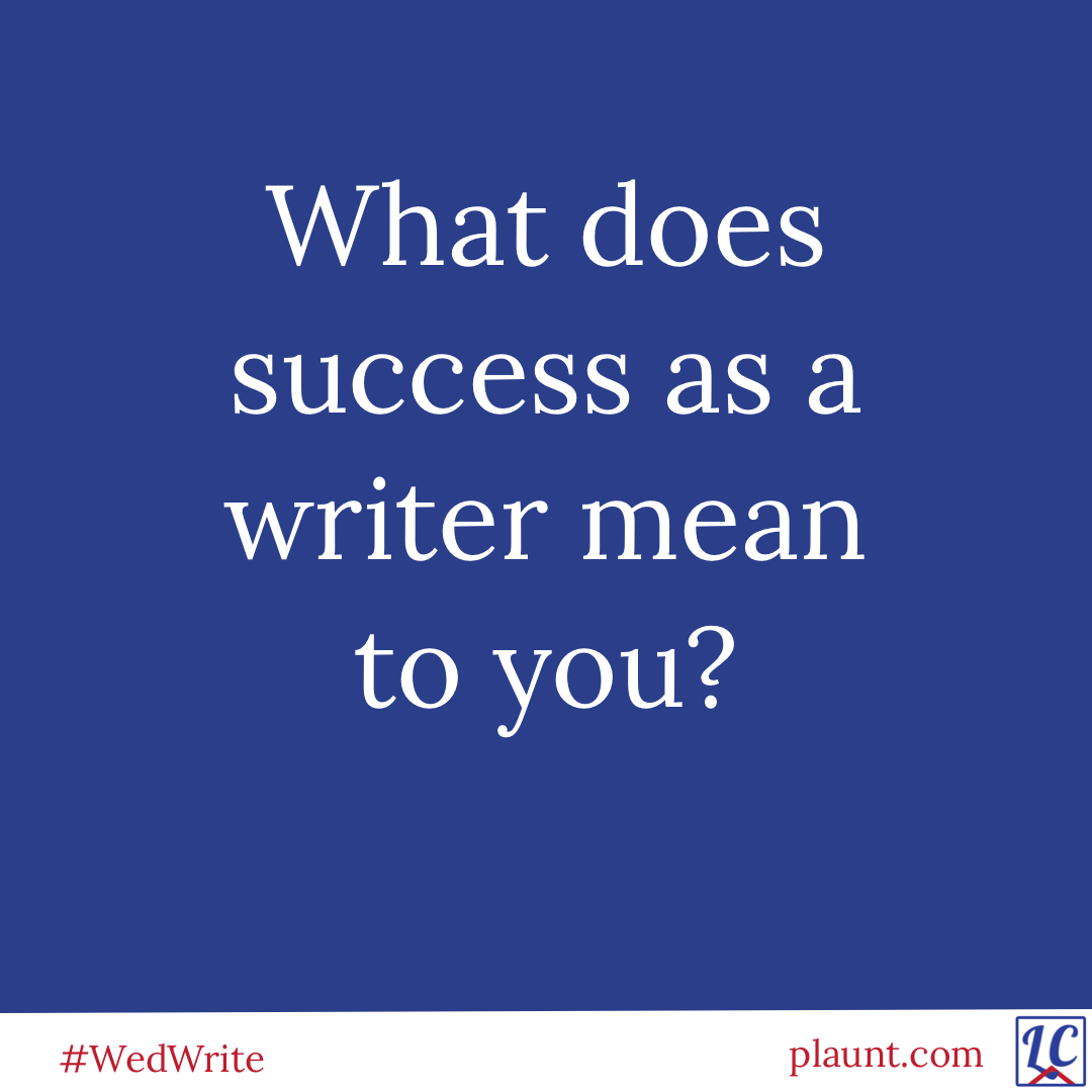 What does success as a writer mean to you?